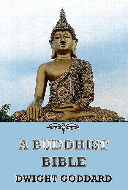 A Buddhist Bible, Dwight Goddard