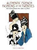 Authentic French Fashions of the Twenties, JoAnne Olian