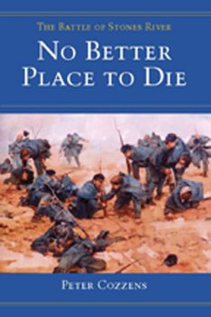 No Better Place to Die, Peter Cozzens
