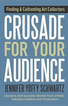 Crusade For Your Audience, Jennifer Schwartz