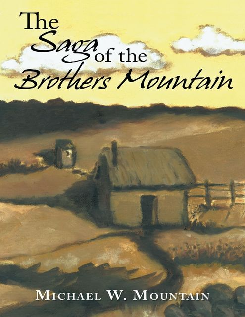 The Saga of the Brothers Mountain, Michael W.Mountain