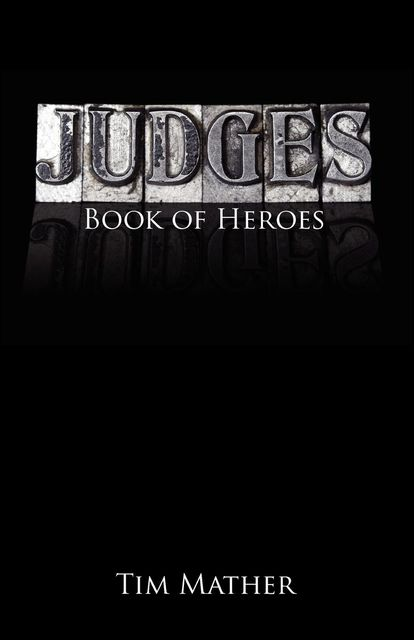 Judges Book of Heroes, Timothy Mather