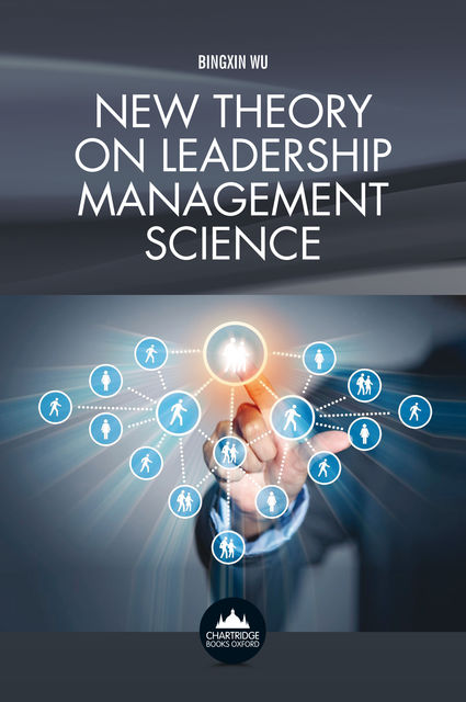 New Theory on Leadership Management Science, Bingxin Wu