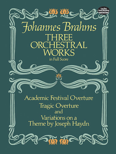Three Orchestral Works in Full Score, Johannes Brahms