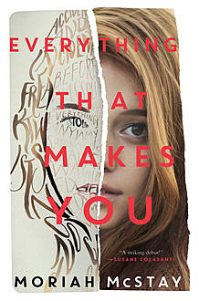 Everything That Makes You, Moriah McStay