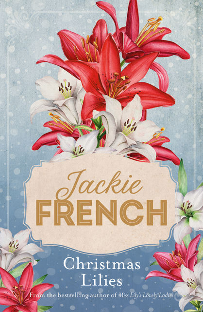 Christmas Lilies, Jackie French
