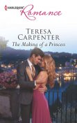 The Making of a Princess, Teresa Carpenter