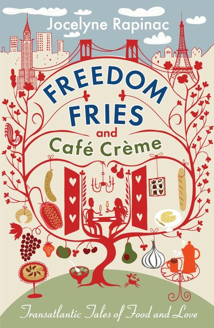 Freedom Fries and Cafe Creme, Jocelyne Rapinac