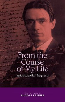 From the Course of My Life, Rudolf Steiner
