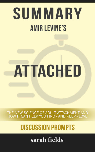 Summary: Amir Levine's Attached, Sarah Fields
