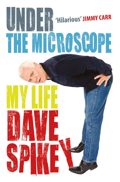 Under the Microscope, Dave Spikey