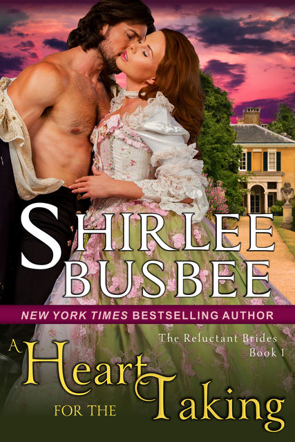 A Heart for the Taking (The Reluctant Brides Series, Book 1), Shirlee Busbee