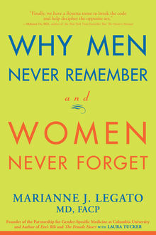 Why Men Never Remember and Women Never Forget, Laura Tucker, Marianne Legato