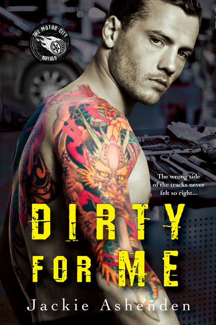 Dirty For Me (Motor City Royals), Jackie Ashenden