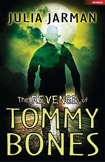 The Revenge of Tommy Bones, Julia Jarman