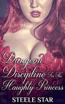 Dungeon Discipline For The Haughty Princess, Steele Star