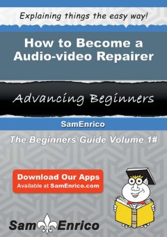 How to Become a Audio-video Repairer, Fausto Mark