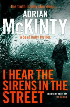 I Hear the Sirens in the Street, Adrian McKinty