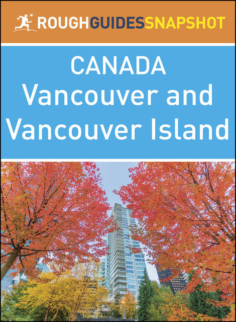 Vancouver and Vancouver Island (Rough Guides Snapshot Canada), Rough Guides