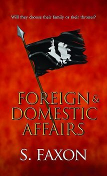 Foreign & Domestic Affairs, S. Faxon