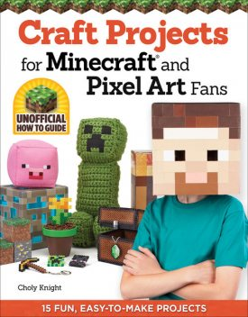 Craft Projects for Minecraft and Pixel Art Fans, Choly Knight
