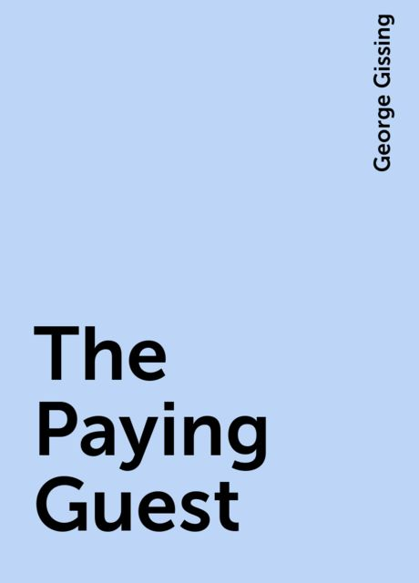 The Paying Guest, George Gissing