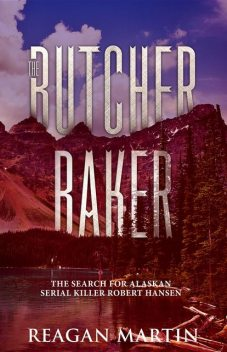 The Butcher Baker, Reagan Martin