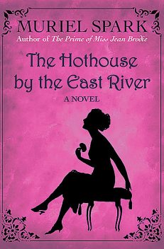 The Hothouse by the East River, Muriel Spark