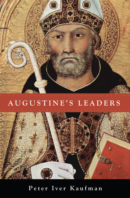 Augustine's Leaders, Peter Iver Kaufman