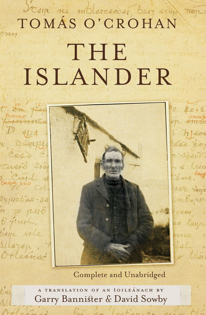 The Islander. Complete and Unabridged A translation of An tOileánach , Tomás O'Crohan