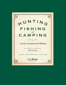 Hunting, Fishing, and Camping, Leon Leonwood Bean