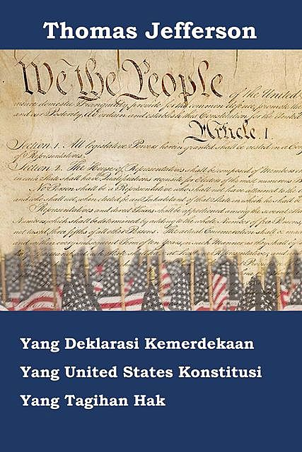 Deklarasi Kemerdekaan, Konstitusi, dan Bill of Rights Amerika Serikat, Thomas Jefferson