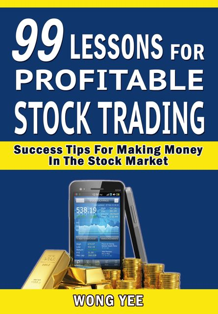 99 Lessons for Profitable Stock Trading Success, Wong Yee