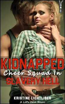Kidnapped Cheer Squad in Slavery Hell, Kristine Lichtlider