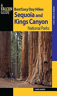 Best Easy Day Hikes Sequoia and Kings Canyon National Parks, Laurel Scheidt