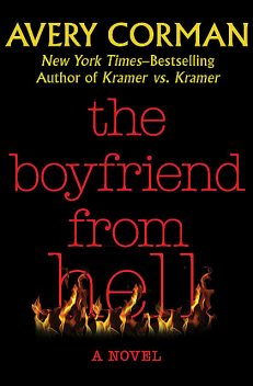 The Boyfriend from Hell, Avery Corman