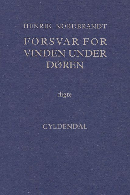 Forsvar for vinden under døren, Henrik Nordbrandt