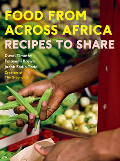 Food From Across Africa, Duval Timothy, Folayemi Brown, Jacob Fodio Todd