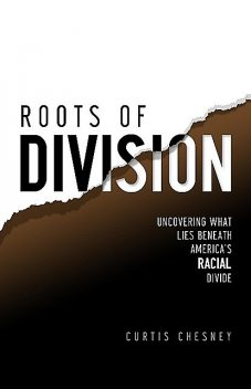 Roots of Division, Curtis Chesney