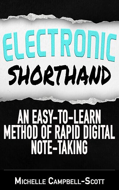 Electronic Shorthand, Michelle Campbell-Scott
