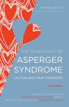 The Other Half of Asperger Syndrome (Autism Spectrum Disorder), Tony Attwood