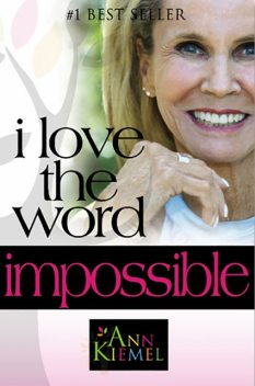 I Love the Word Impossible, Ann Kiemel