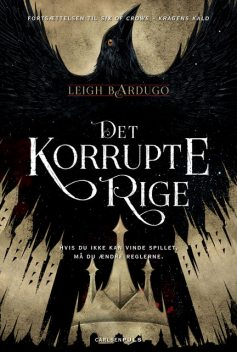 Six of Crows 2 – Det korrupte rige, Leigh Bardugo