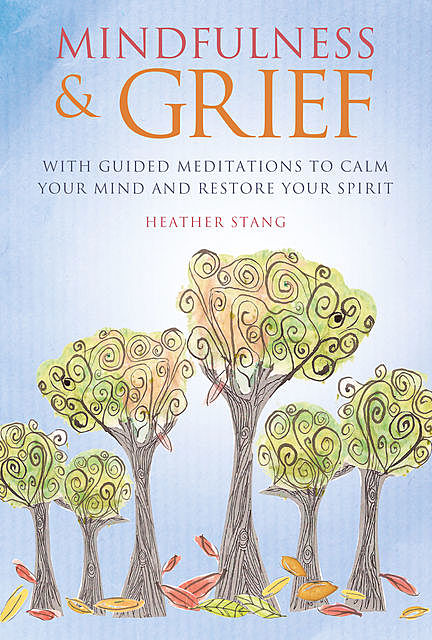 Mindfulness and Grief, Heather Stang