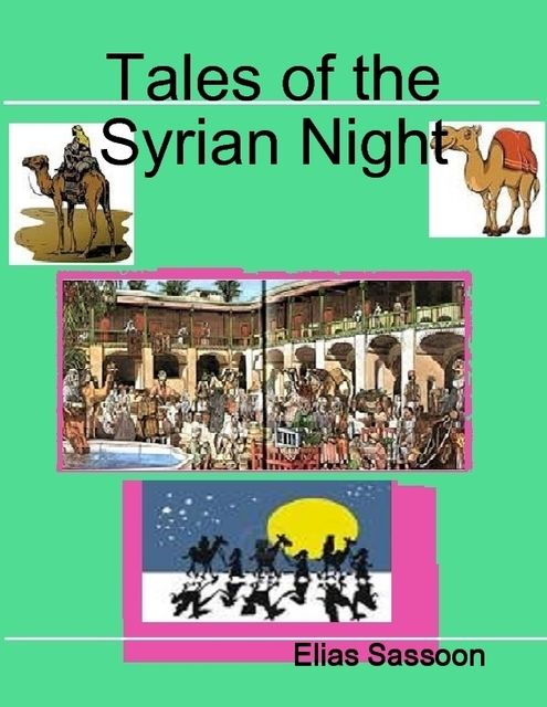 Tales of the Syrian Night, Elias Sassoon