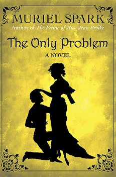 The Only Problem, Muriel Spark