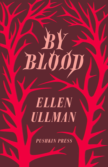 By Blood, Ellen Ullman