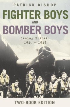 Fighter Boys and Bomber Boys, Patrick Bishop