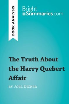 Book Analysis: The Truth About the Harry Quebert Affair by Joël Dicker, Luigia Pattano