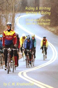 Riding & Writing, Writing & Riding: It's All About the Bike (And the Underwood), C.M. Krashenfall